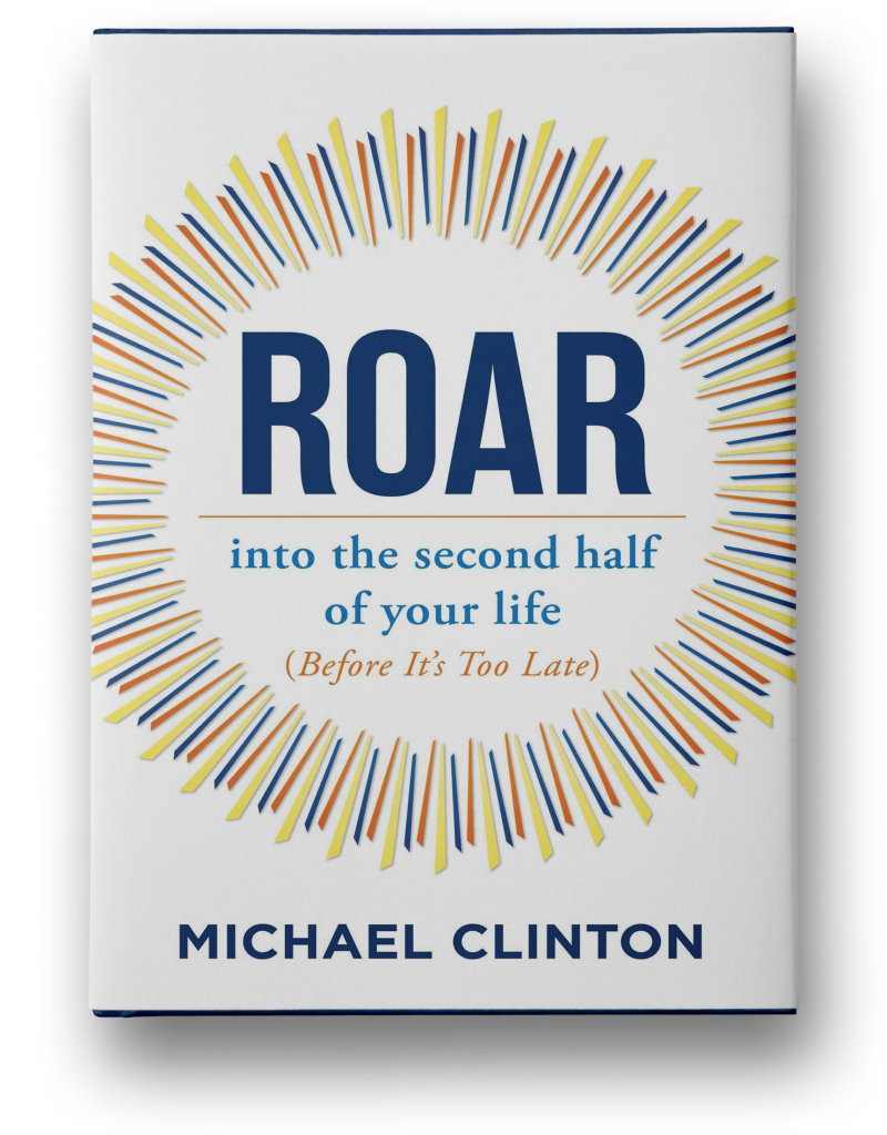 ROAR into the second half of your life (before it's too late)